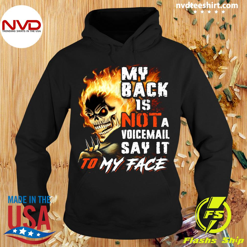 Official My Back Is Not A Voicemail Say It To My Face Shirt Hoodie