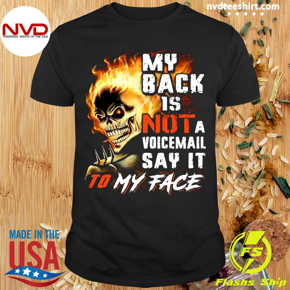 Official My Back Is Not A Voicemail Say It To My Face Shirt
