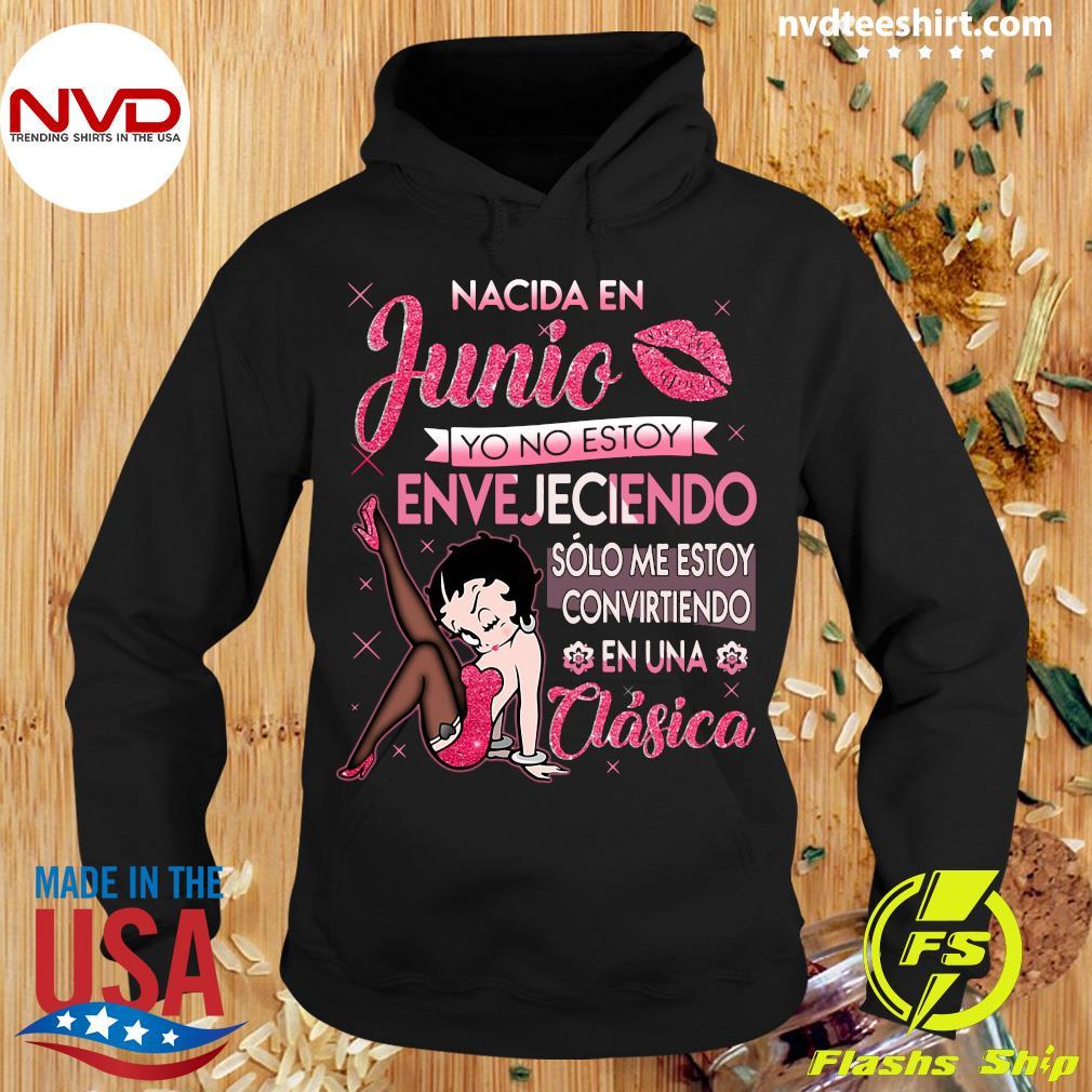 Official Nacida En Junio Yo No Estoy Shirt Hoodie