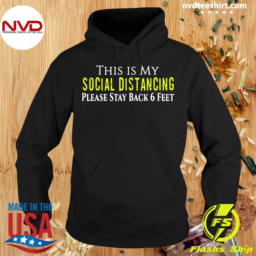 Official This is My Social Distancing Please Stay Back 6 Feet Shirt Hoodie