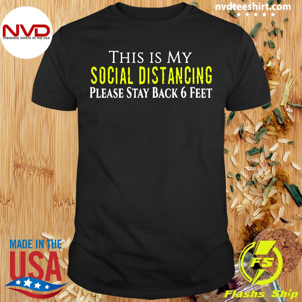 Official This is My Social Distancing Please Stay Back 6 Feet Shirt