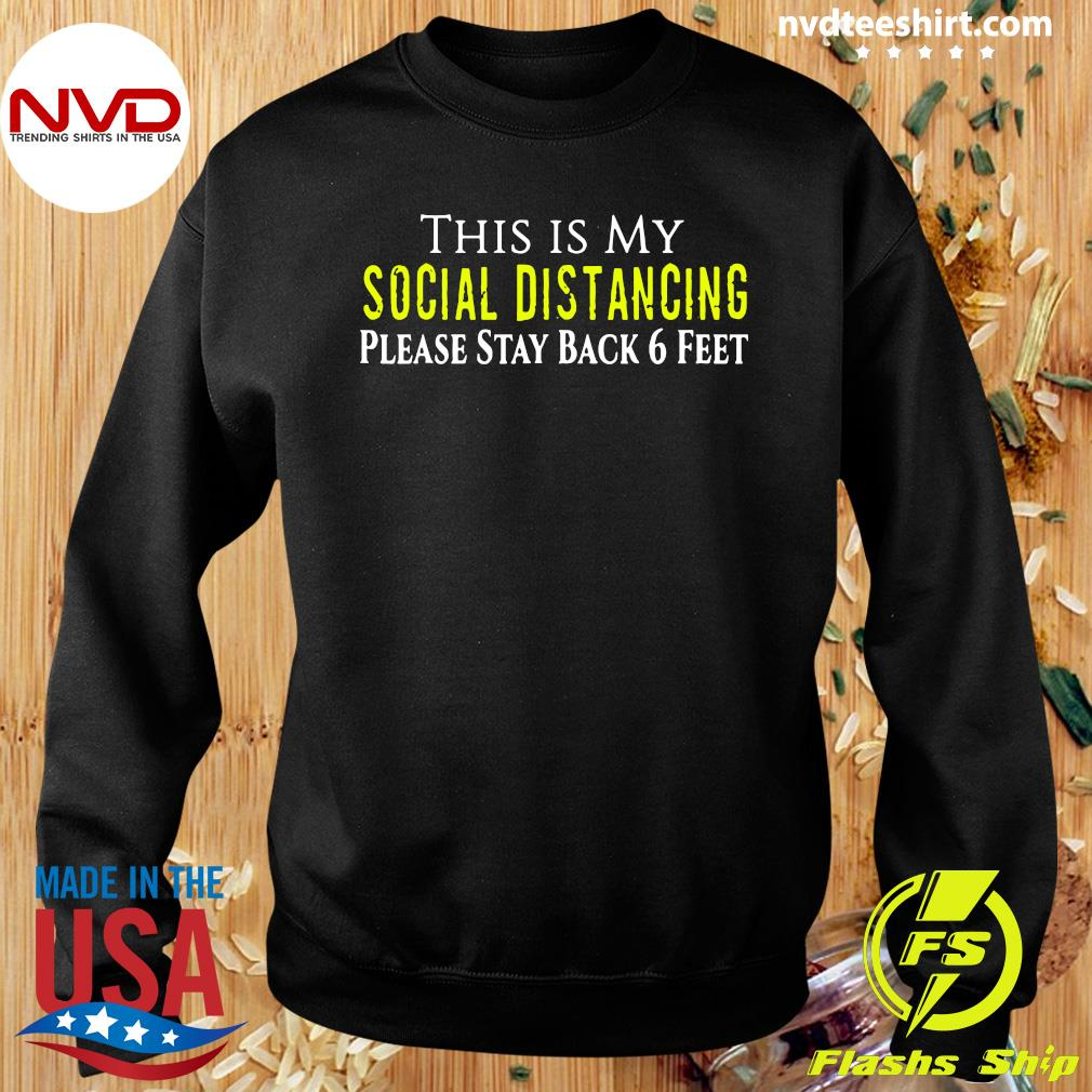 Official This is My Social Distancing Please Stay Back 6 Feet Shirt Sweater