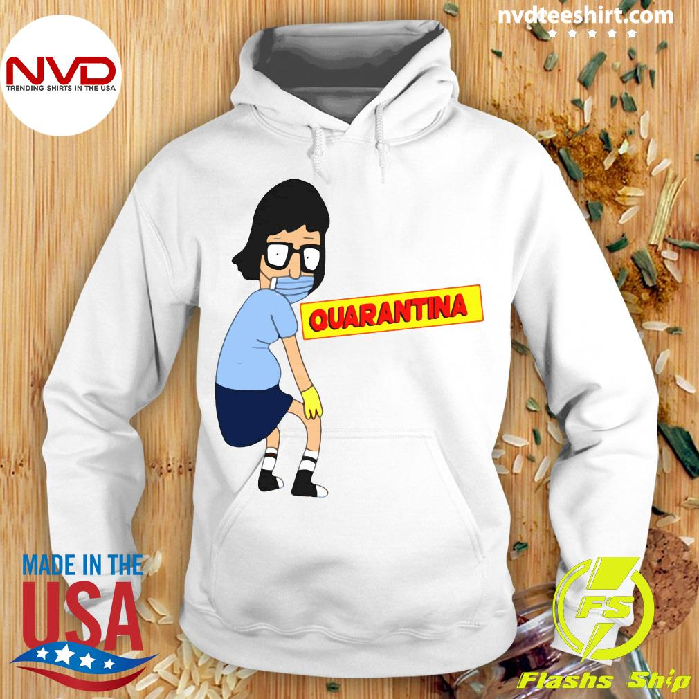 Official Tina Burger Quarantina Shirt Hoodie