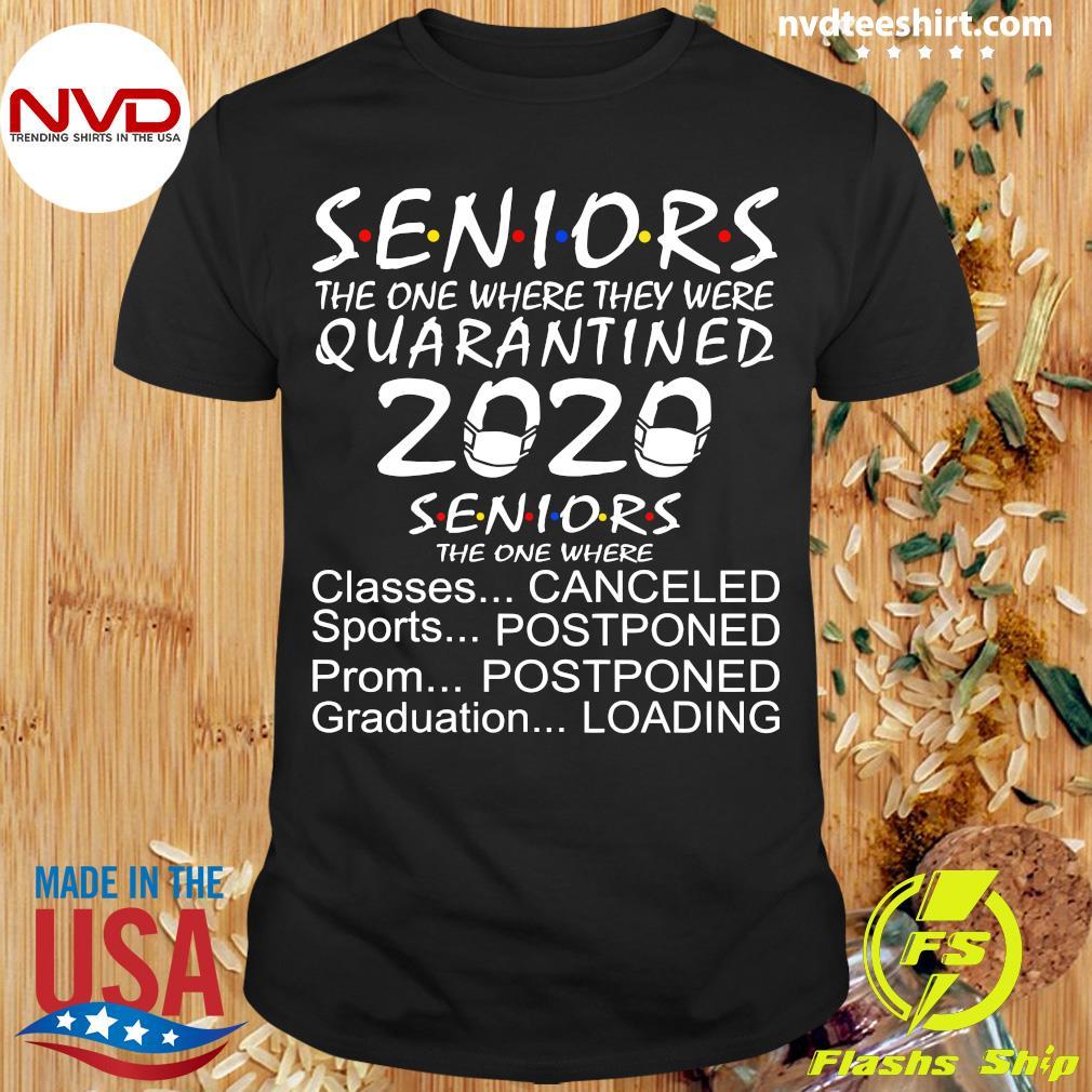 Seniors The One Where Quarantined Classes Canceled Of 2020 Shirt