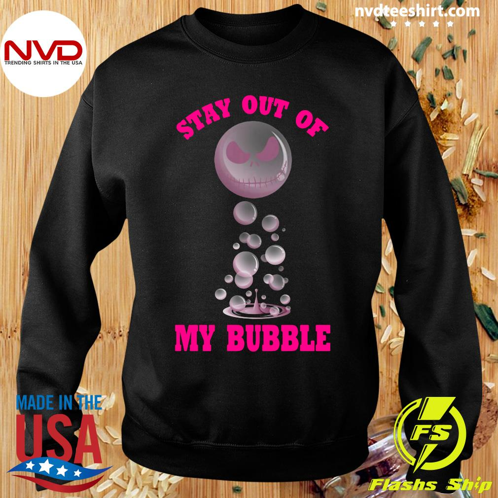 Stay Out Of My Bubble Funny Shirt Sweater