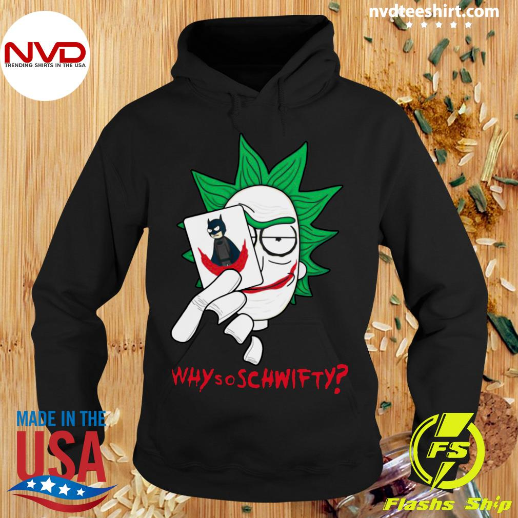 Why So Schwifty - Rick and Morty Shirt Hoodie
