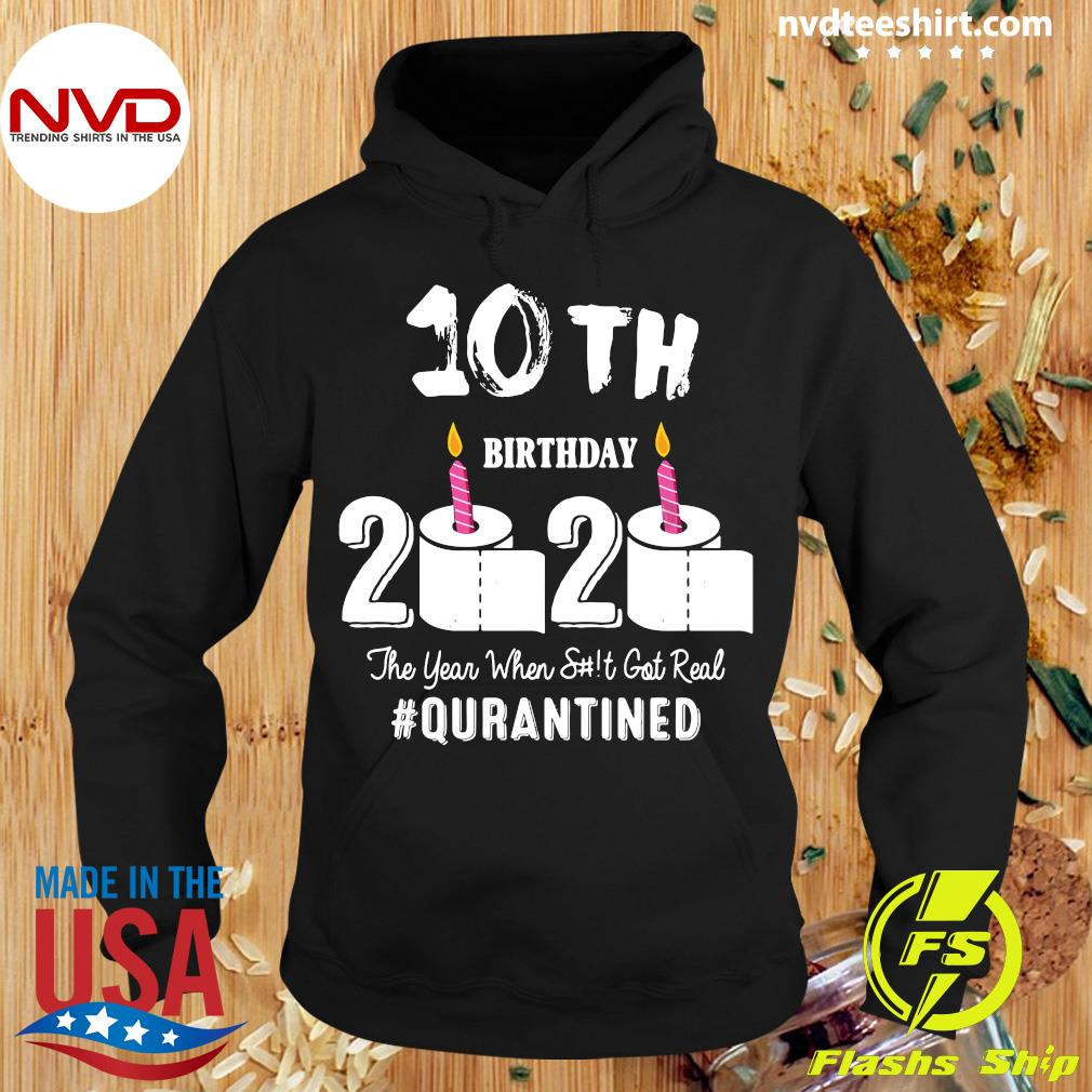 10th Birthday 2020 The Year When Shit Got Real #Qurantined Shirt Hoodie