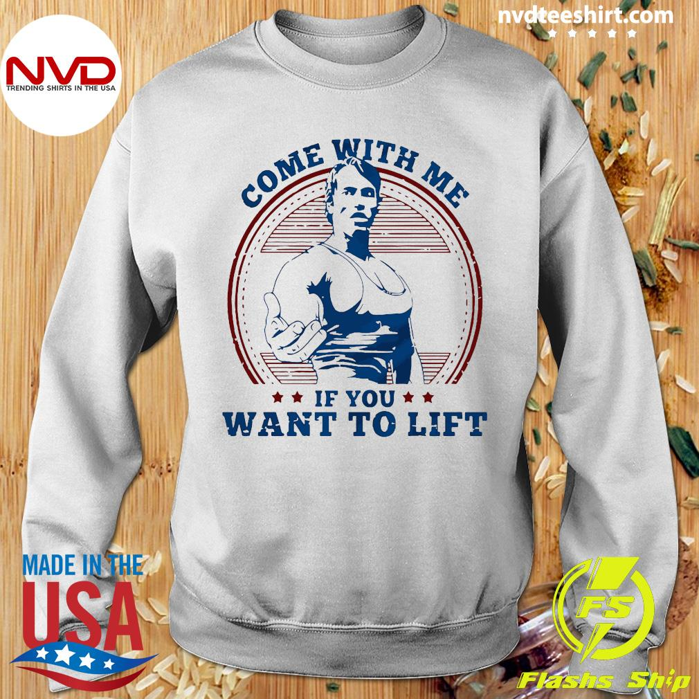 As Worn By Arnold Schwarzenegger - Come With Me If You Want To Lift Shirt Sweater