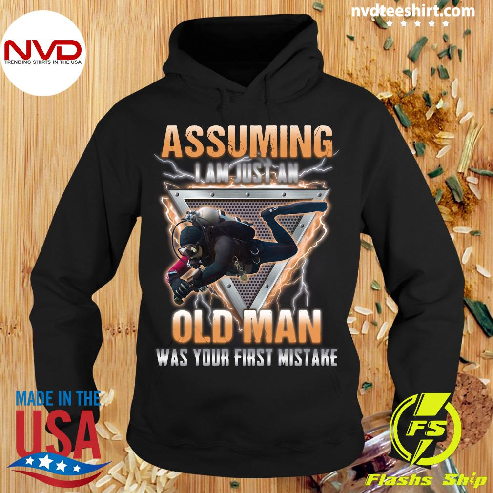 Official Assuming I Am Just An Old Man Was Your First Mistake Shirt Hoodie