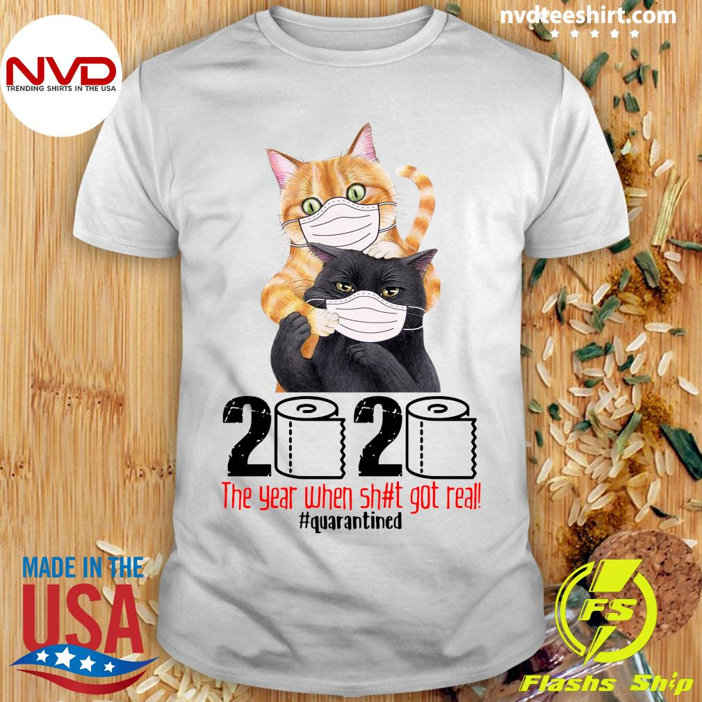 Official Cats 2020 The Year When Shit Got Real Quarantined Shirt