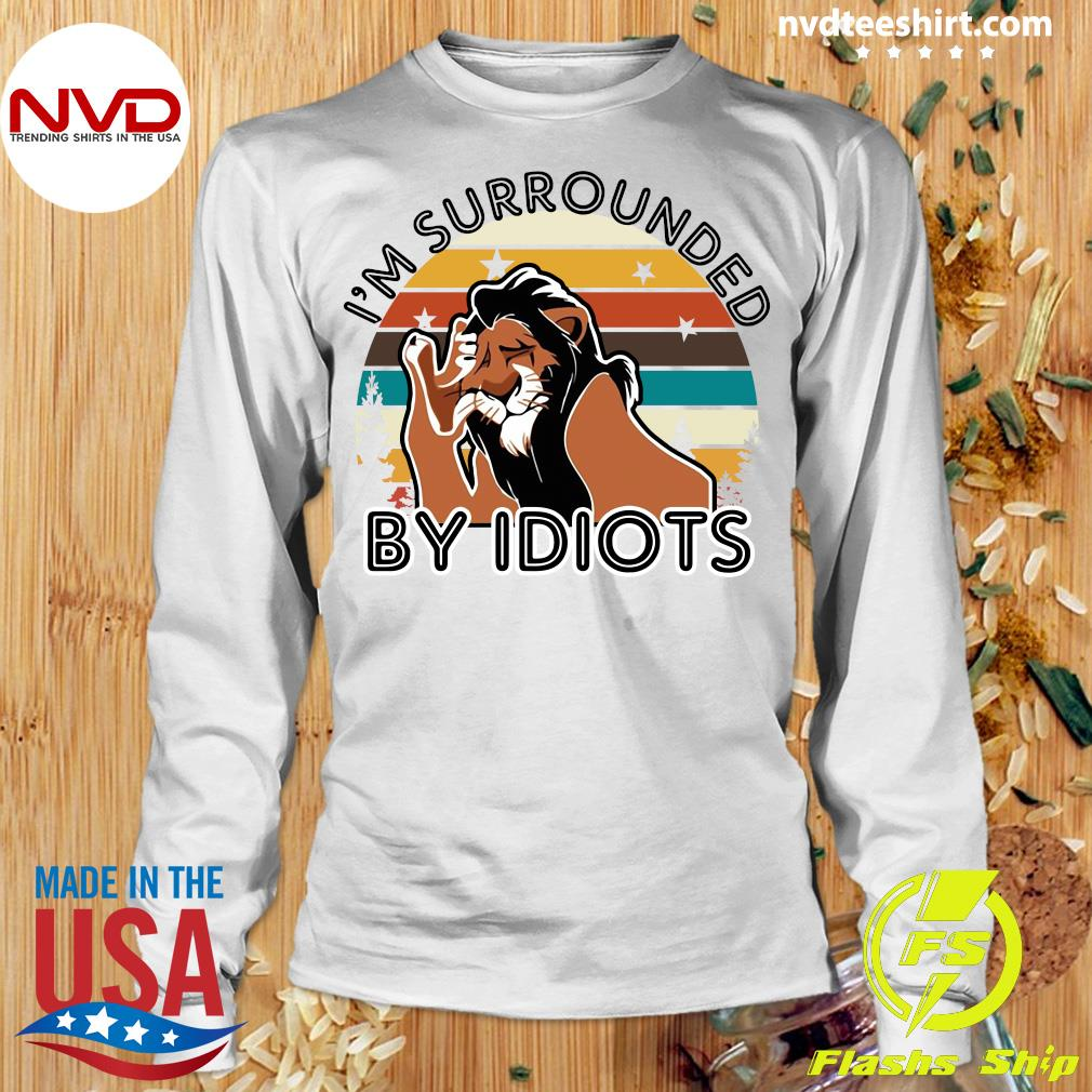 Official I'm Surrounded By Idiots Shirt Longsleeve