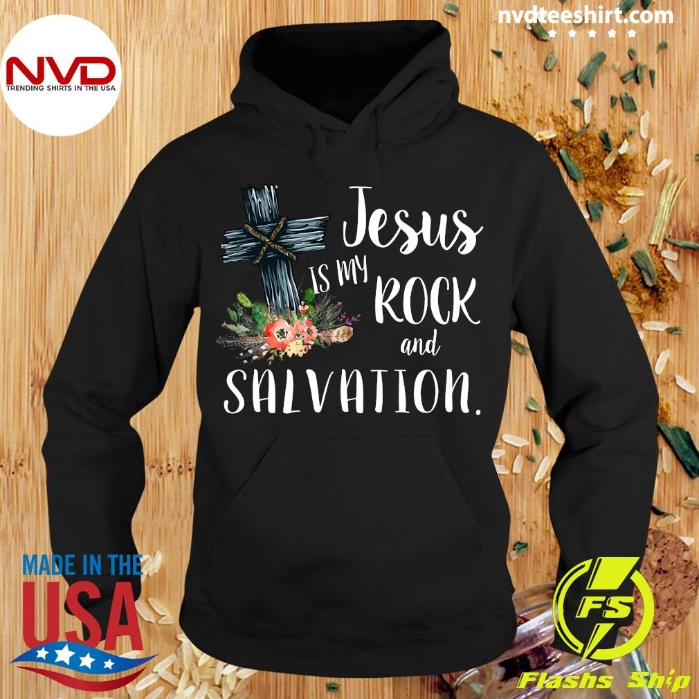 Official Jesus Is My Rock And Salvation Shirt Hoodie