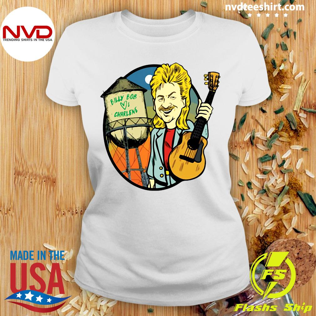 Official Joe Diffie Billy Bob Loves Charlene Shirt Ladies tee