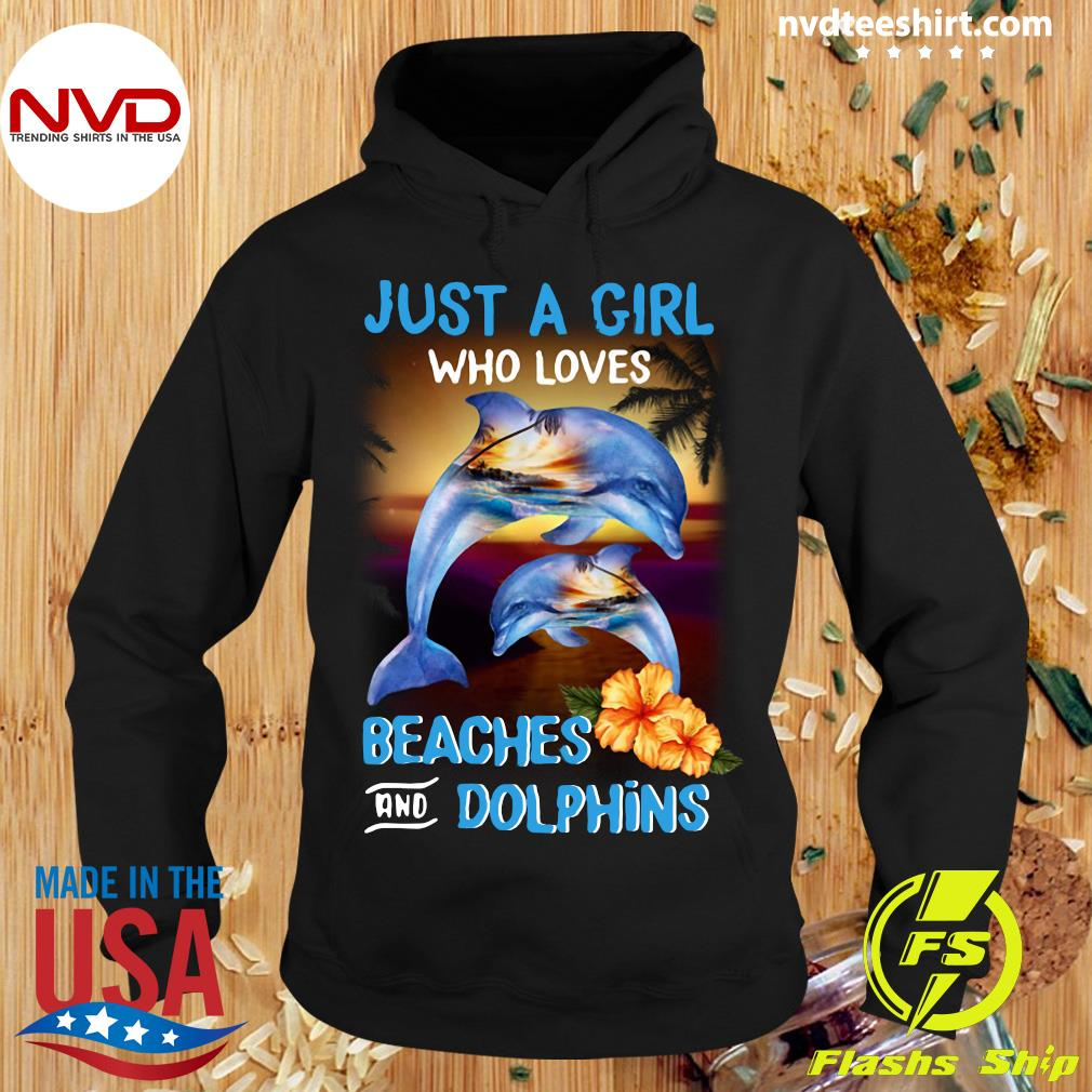 Official Just A Girl Who Loves Beaches And Dolphins Shirt Hoodie