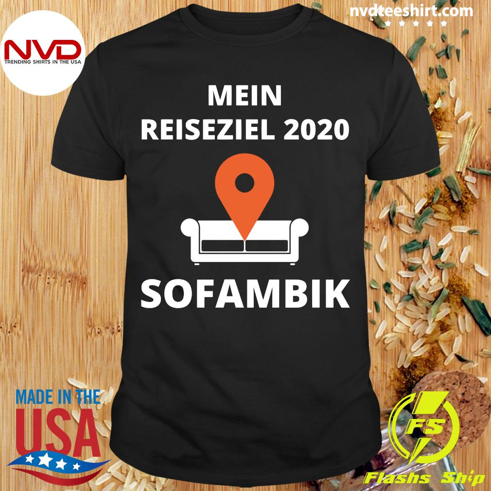 Official Mein Reiseziel 2020 Sofambik Shirt