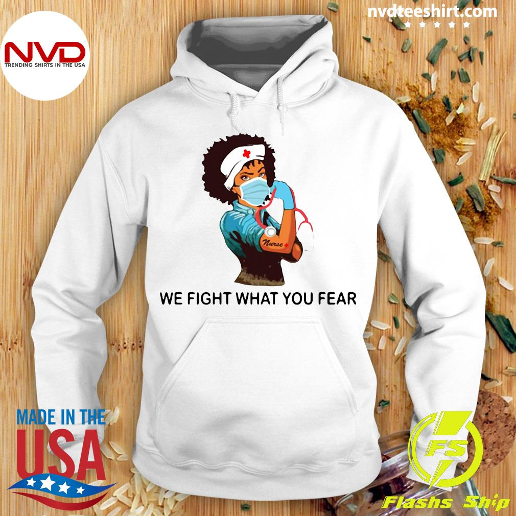 Official Strong Nurse We Fight What You Fear Shirt Hoodie