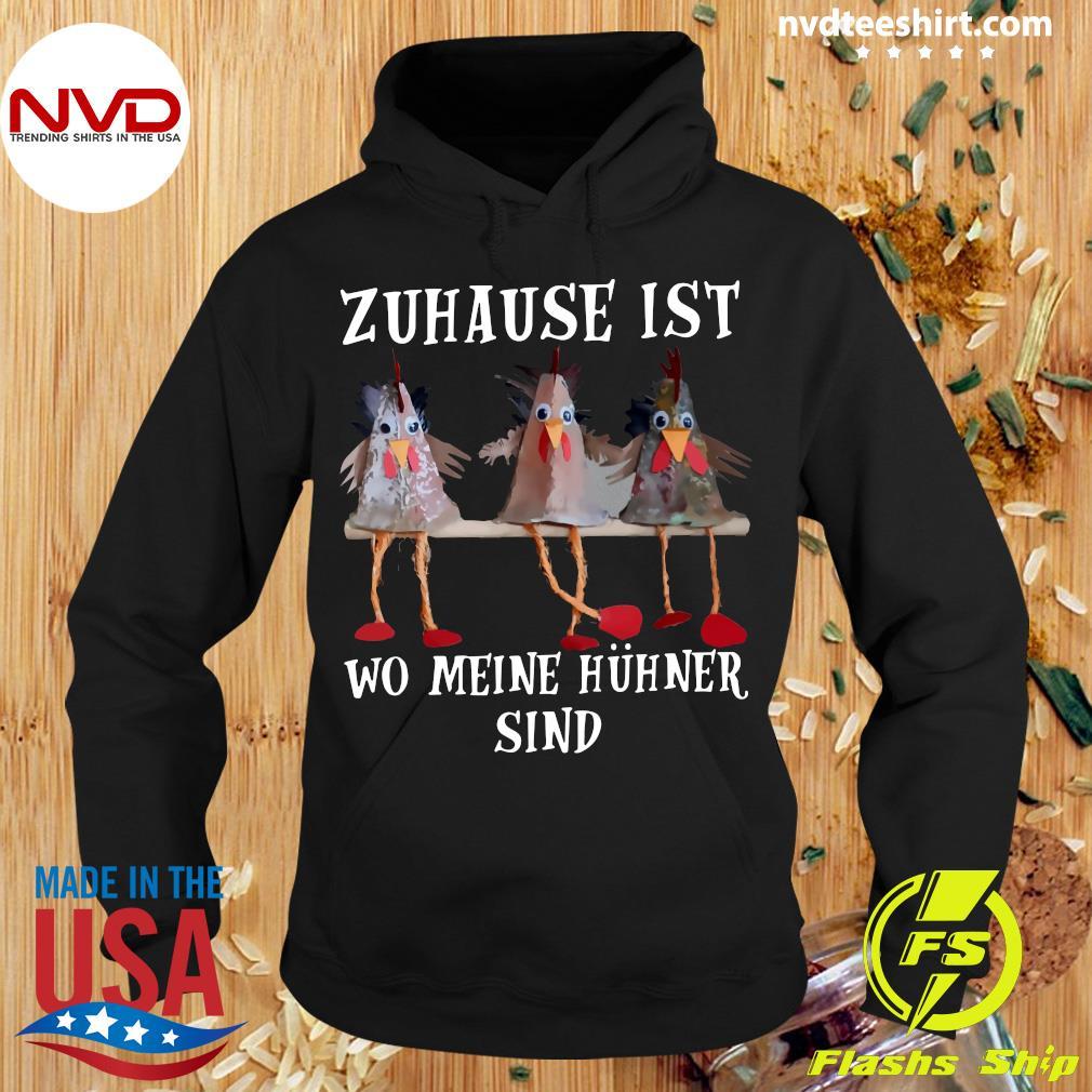 Official Zuhause Ist Wo Meine Hühner Sind Shirt Hoodie
