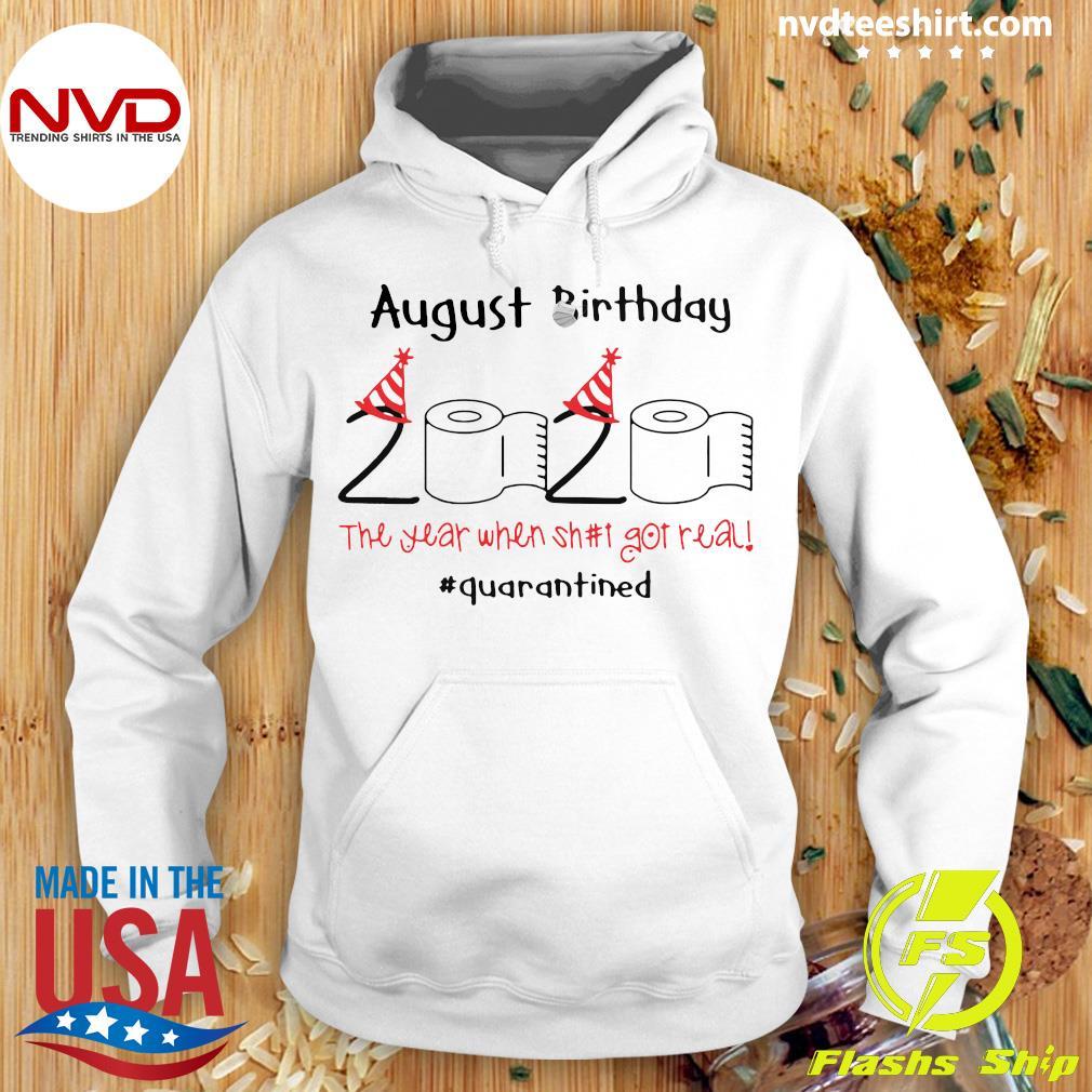 Toilet Paper 2020 August Birthday The Year When Shit Got Real #Quarantine Shirt Hoodie
