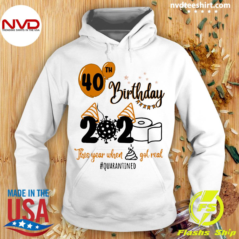 Toilet Paper 40th Birthday 2020 This Year When Shit Got Real Quarantined Shirt Hoodie