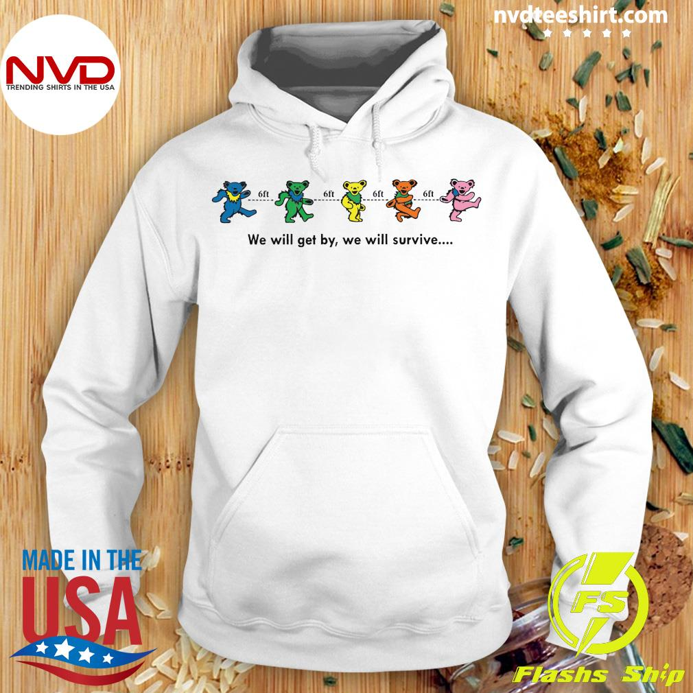 We Will Get By We Will Survive Funny Shirt Hoodie