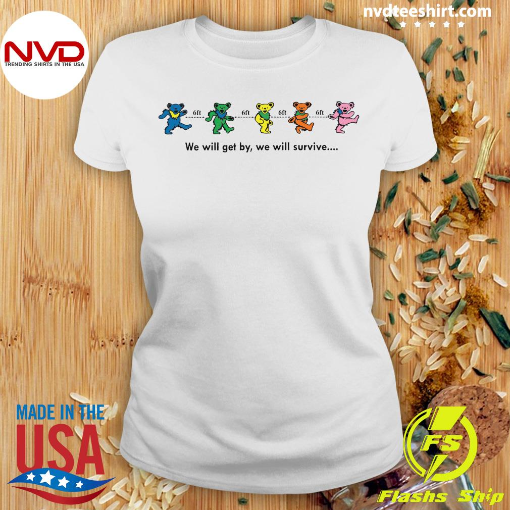 We Will Get By We Will Survive Funny Shirt Ladies tee
