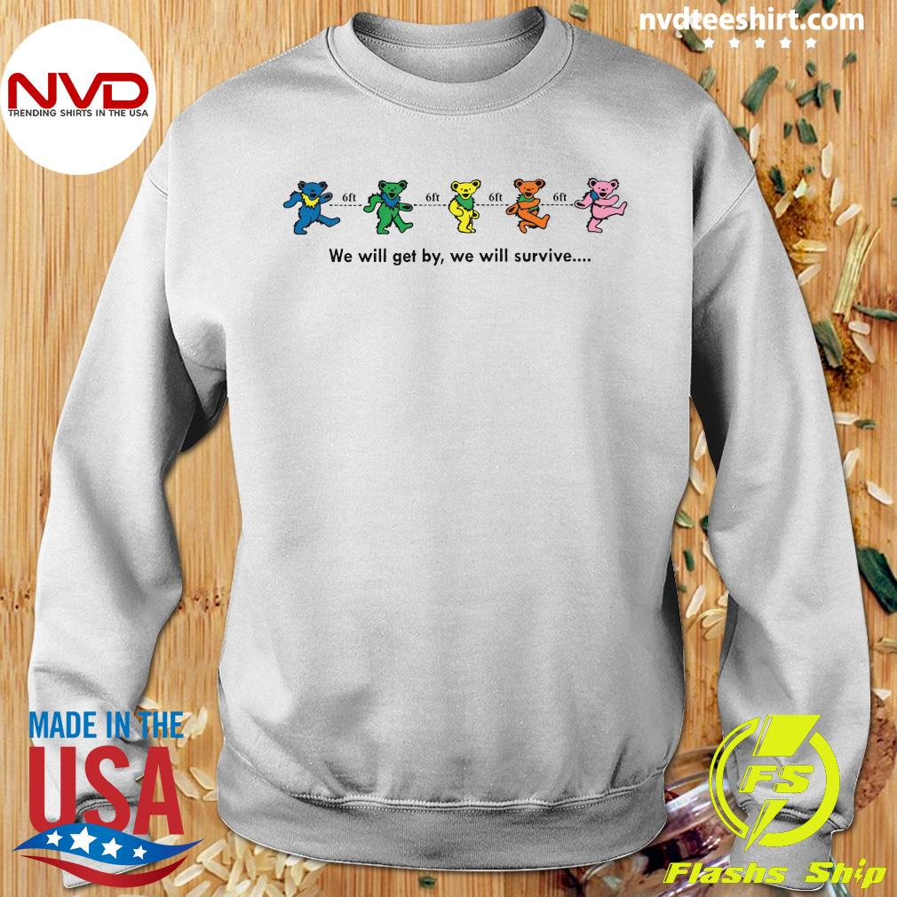 We Will Get By We Will Survive Funny Shirt Sweater