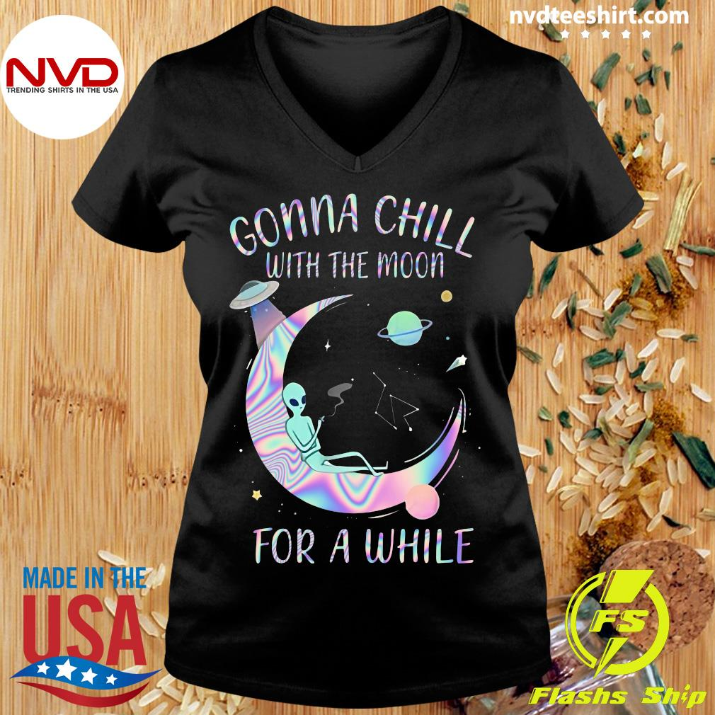 Astronomy Gonna Chill With The Moon For A While Shirt Ladies tee