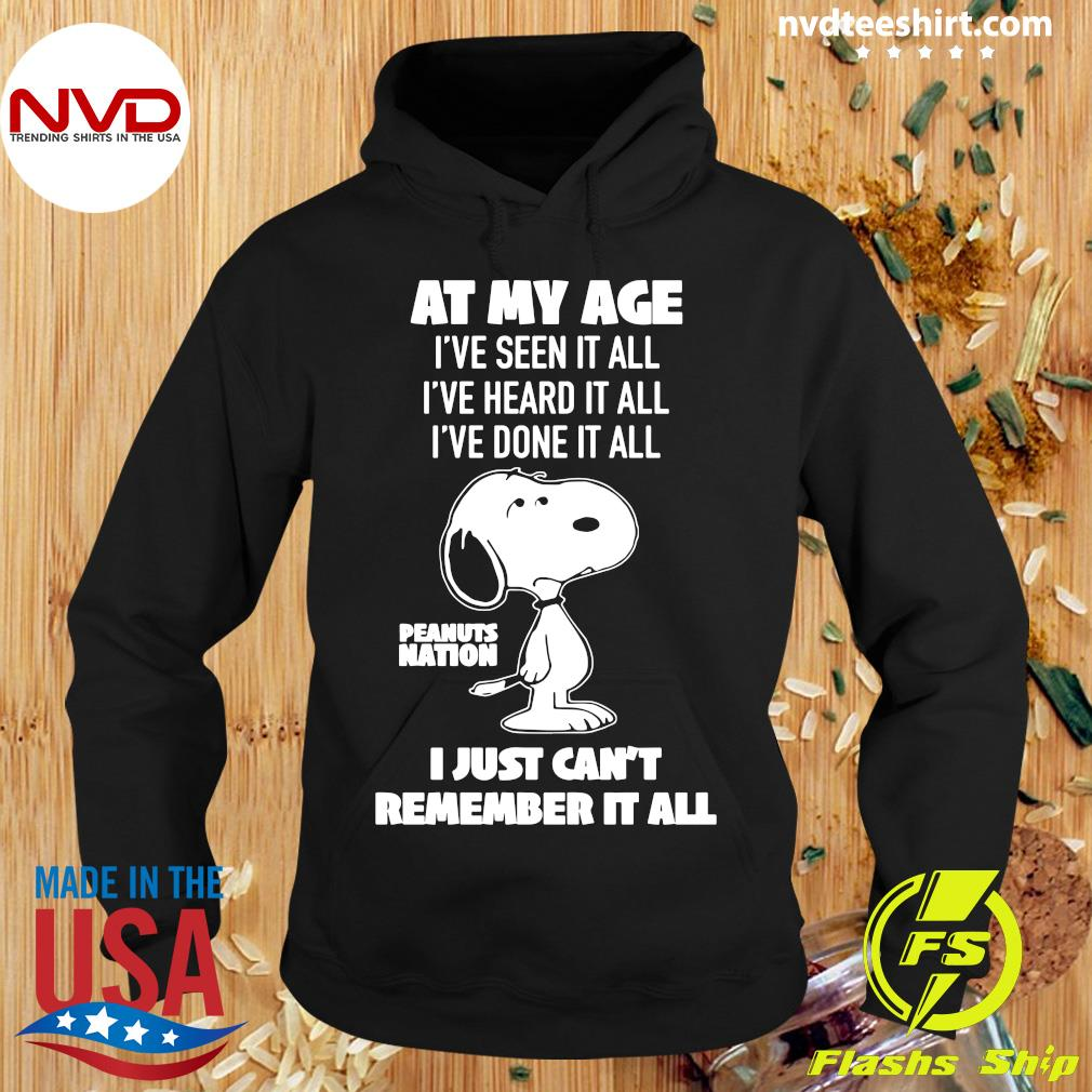 At My Age I've Seen, Done, Heard It All Peanuts Nation I Just Can't Remember It All Shirt Hoodie