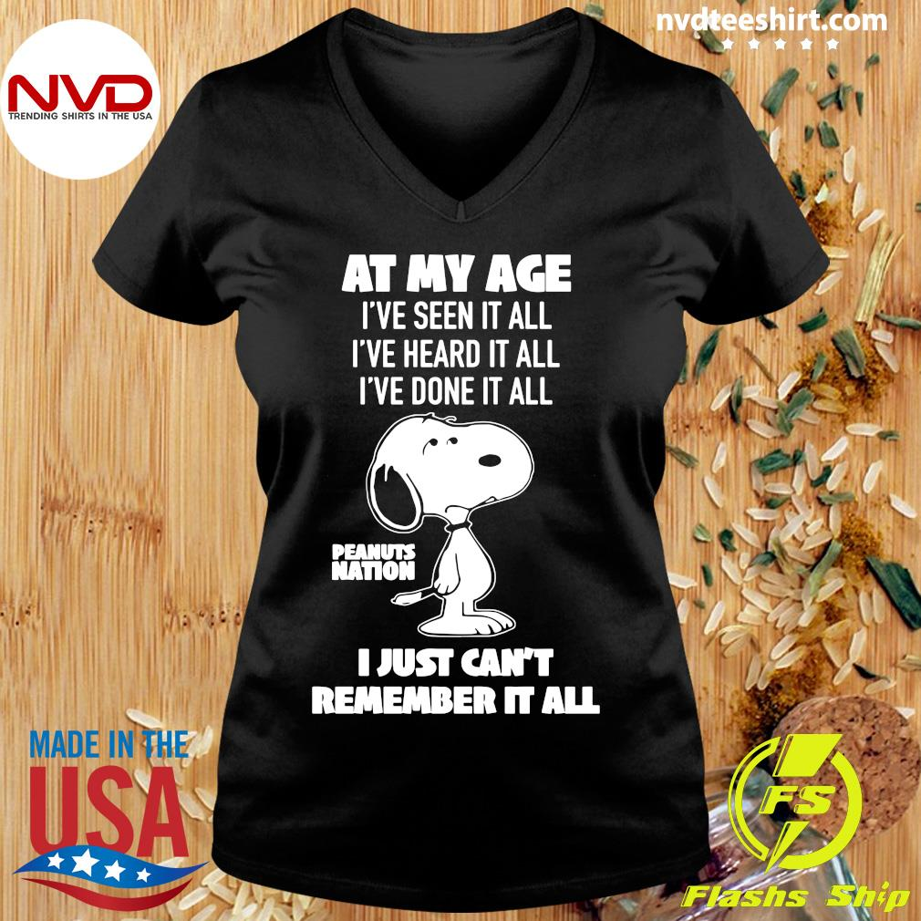 At My Age I've Seen, Done, Heard It All Peanuts Nation I Just Can't Remember It All Shirt Ladies tee