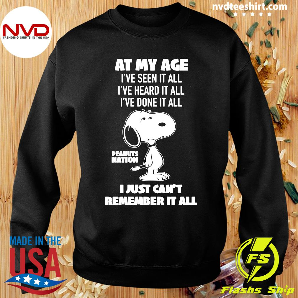 At My Age I've Seen, Done, Heard It All Peanuts Nation I Just Can't Remember It All Shirt Sweater