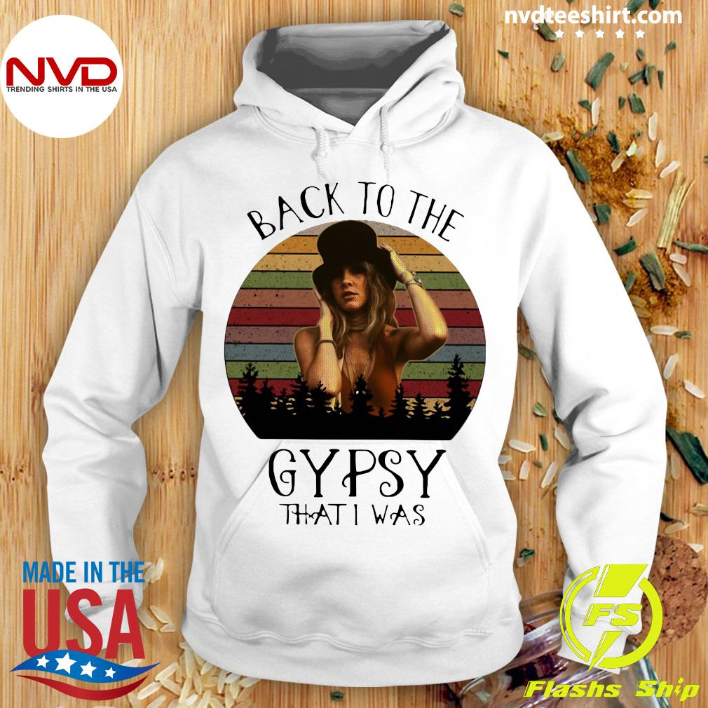 Back To The Gypsy That I Was Stevie Nicks Shirt Hoodie