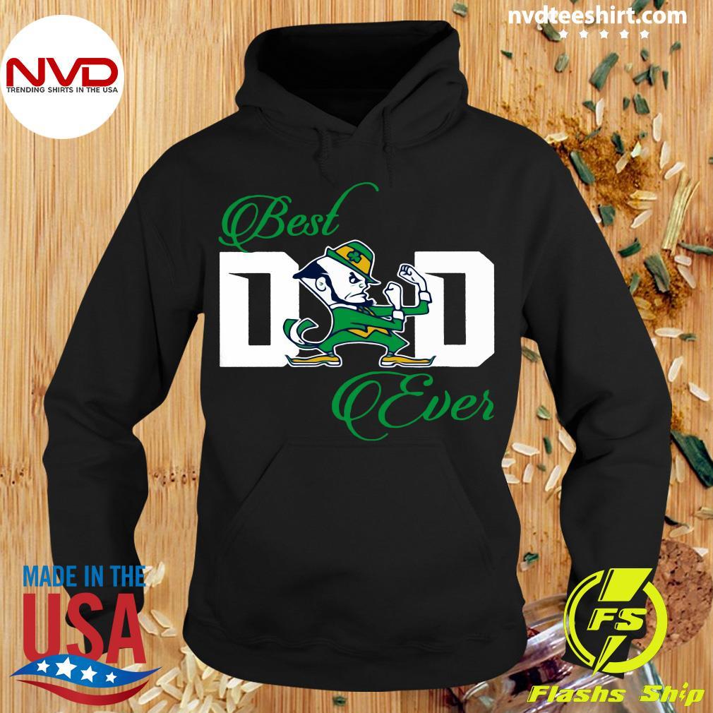 Best Dad Ever Notre Dame Fighting Irish Shirt Hoodie
