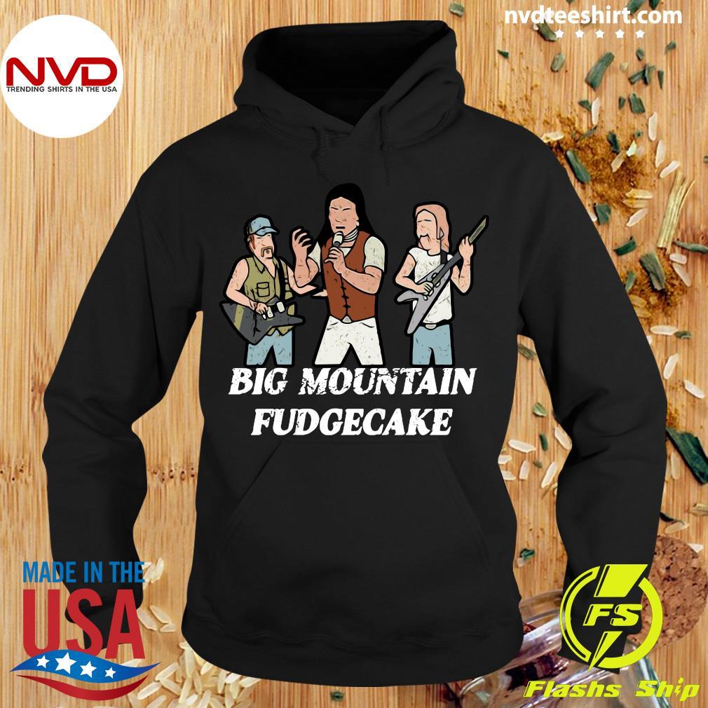 Big Mountain Fudgecake Gotta Get Money Shirt Hoodie