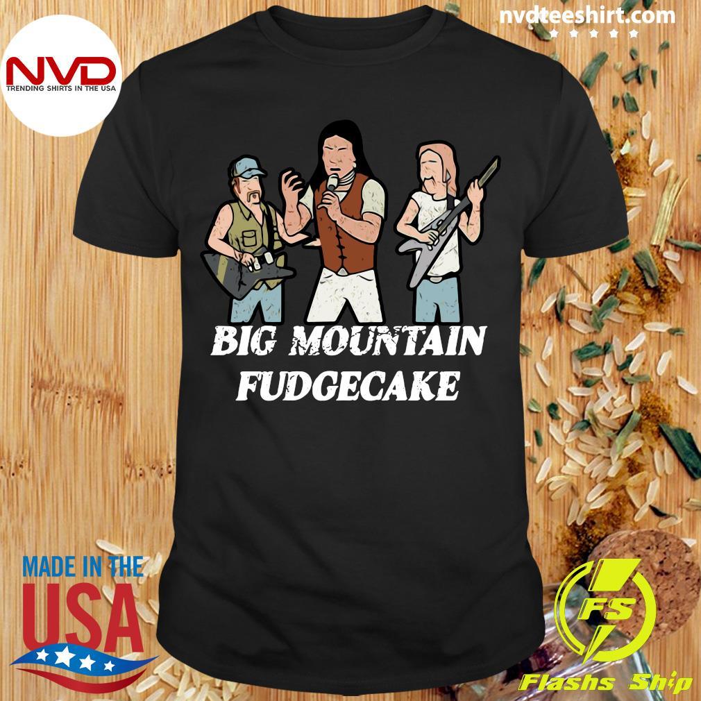 Big Mountain Fudgecake Gotta Get Money Shirt