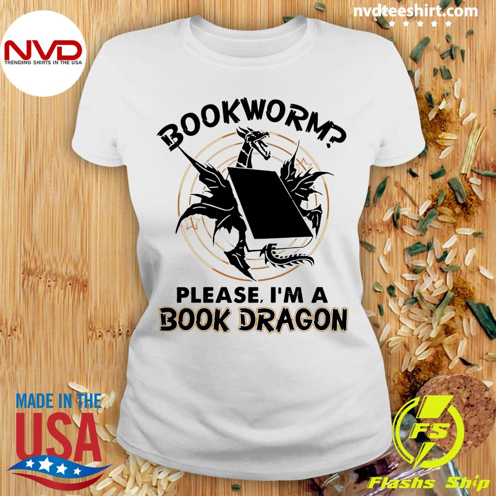 Bookworm Please I'm A Book Dragon Shirt Ladies tee