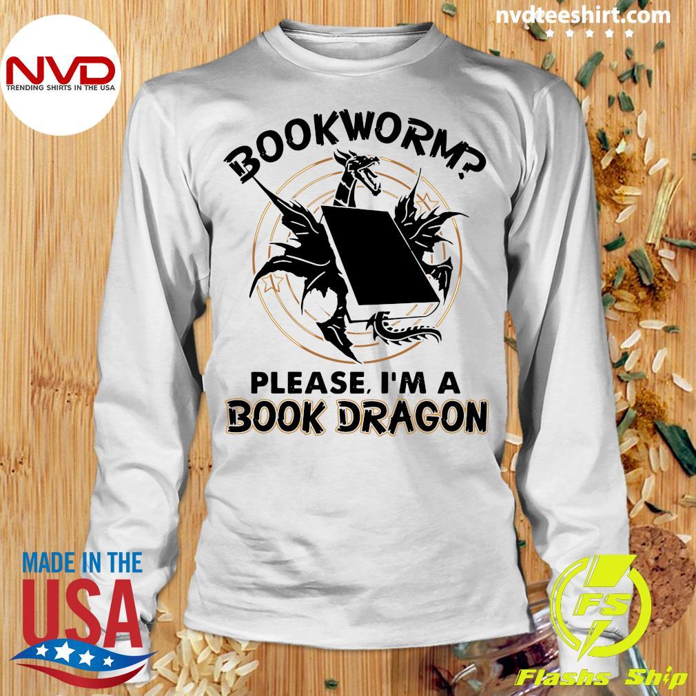 Bookworm Please I'm A Book Dragon Shirt Longsleeve