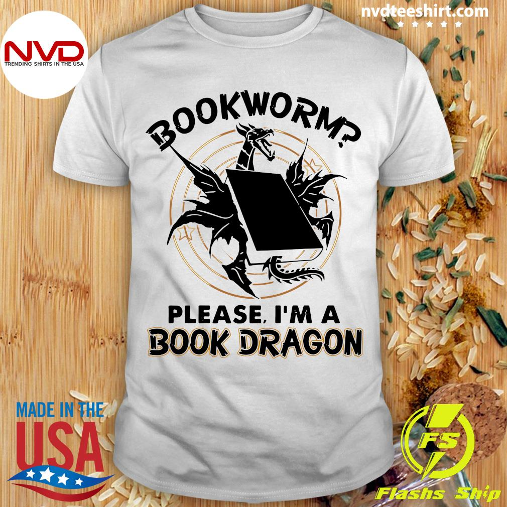 Bookworm Please I'm A Book Dragon Shirt