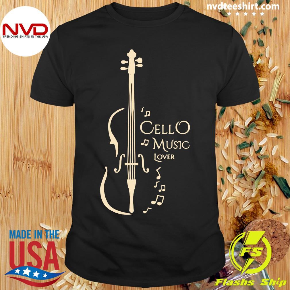 Cello Music Lover Shirt