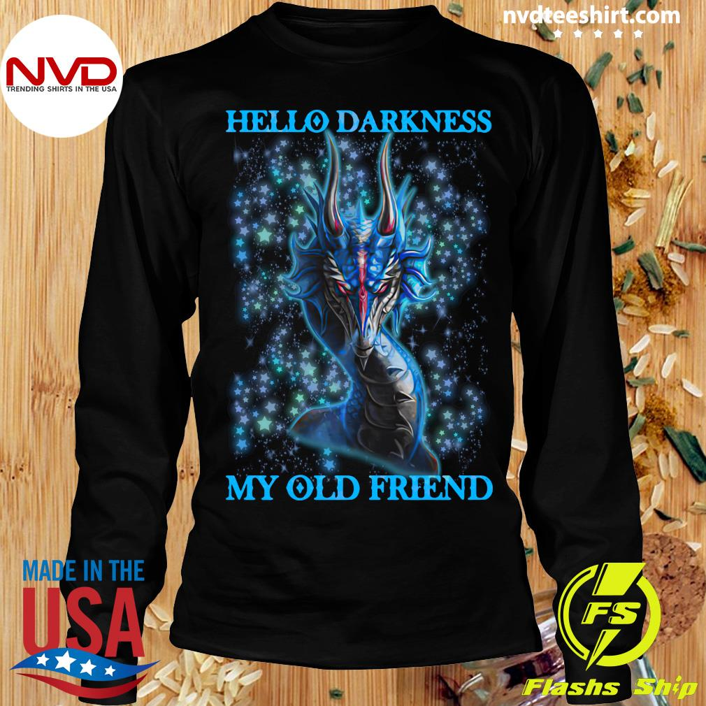 Dragon Hello Darkness My Old Friend Shirt Longsleeve
