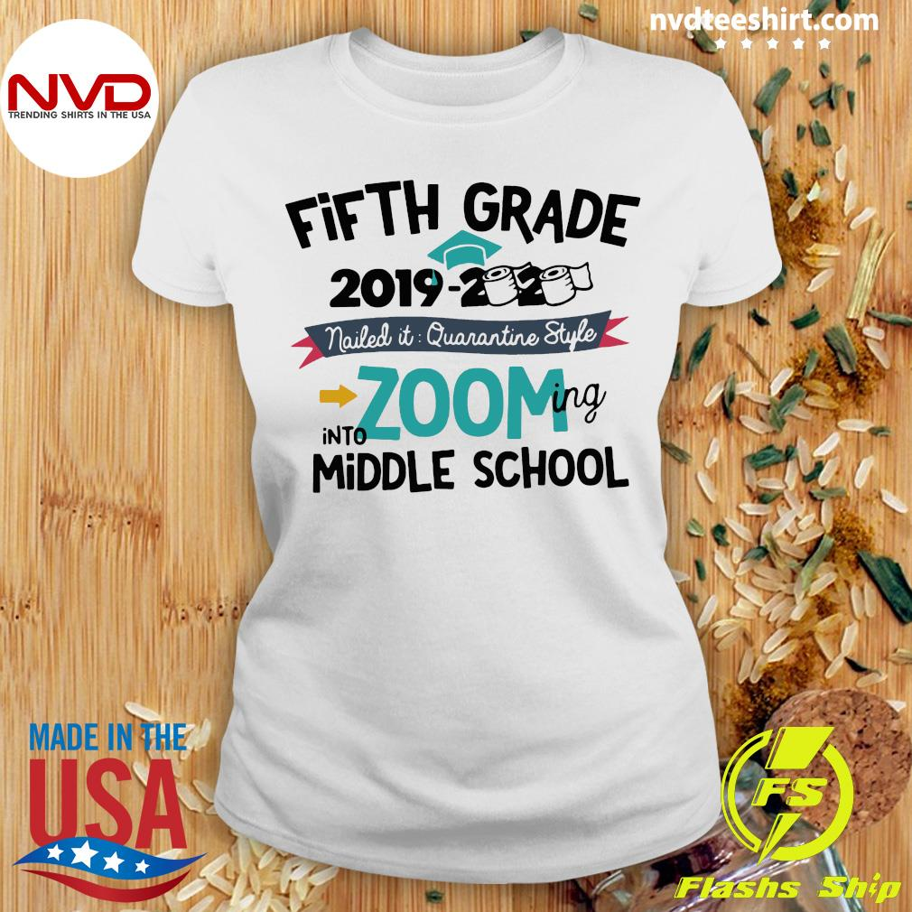 Fourth Grade 2019 2020 Nailed It Quarantine Style Into Zooming Middle School Shirt Ladies tee