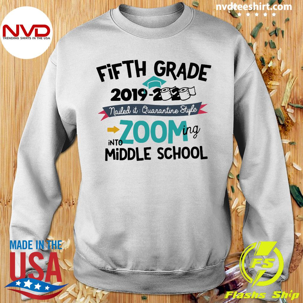 Fourth Grade 2019 2020 Nailed It Quarantine Style Into Zooming Middle School Shirt Sweater