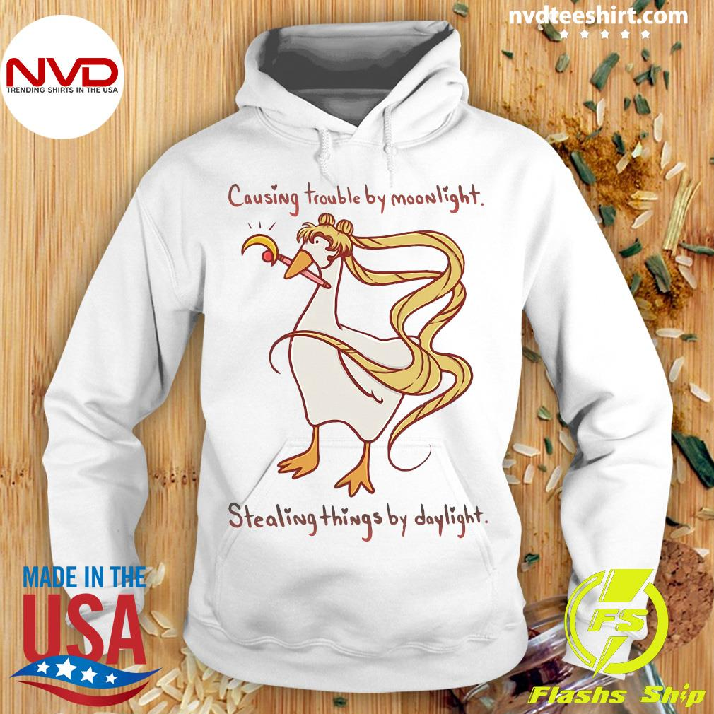 Funny Causing Trouble By Moonlight Stealing Things By Daylight Shirt Hoodie
