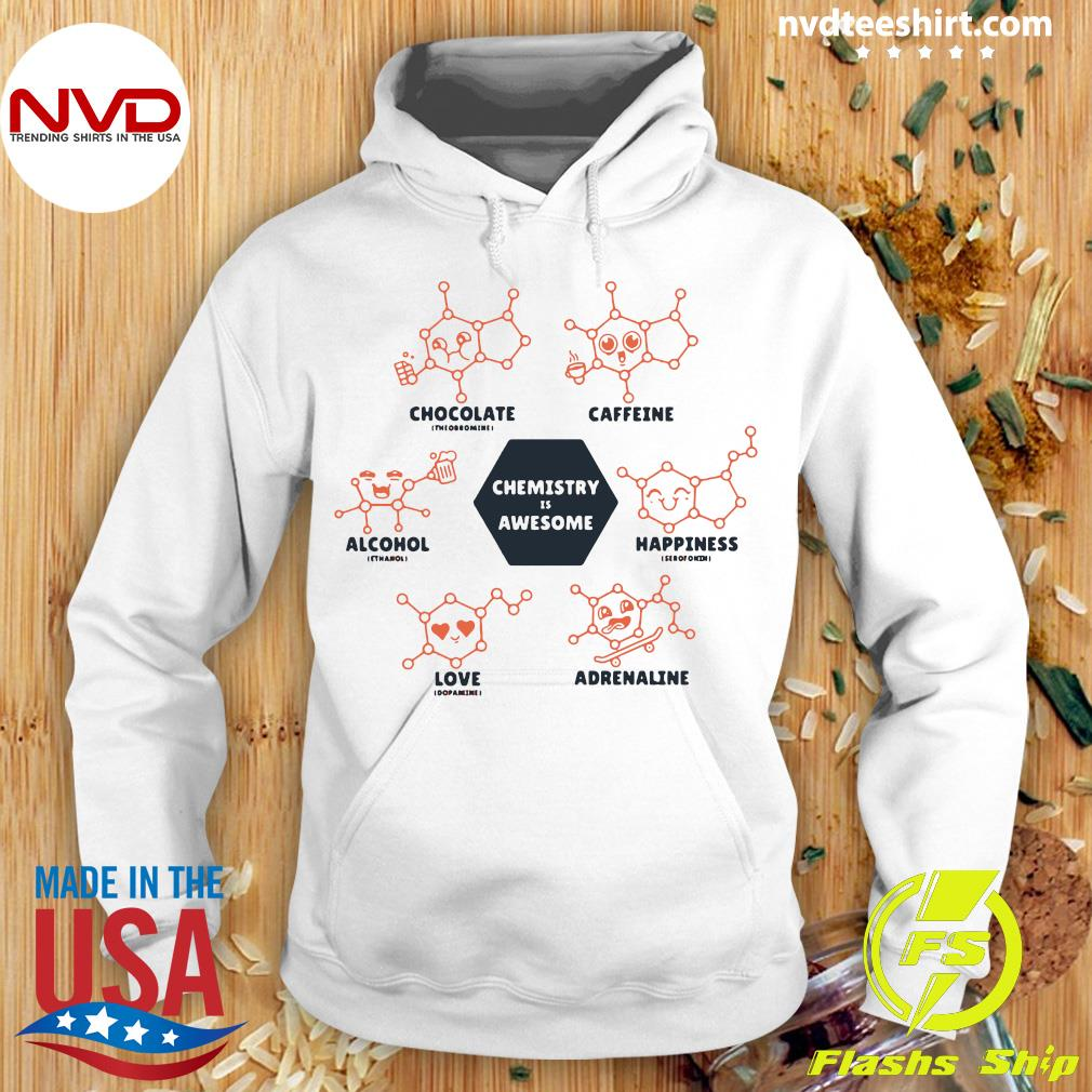 Funny Chemistry Is Awesome Shirt Hoodie