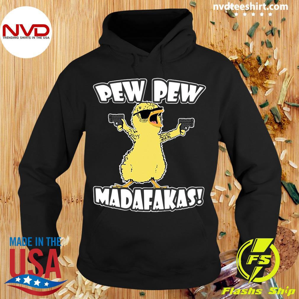 Funny Chicken Pew Pew Madafakas Shirt Hoodie