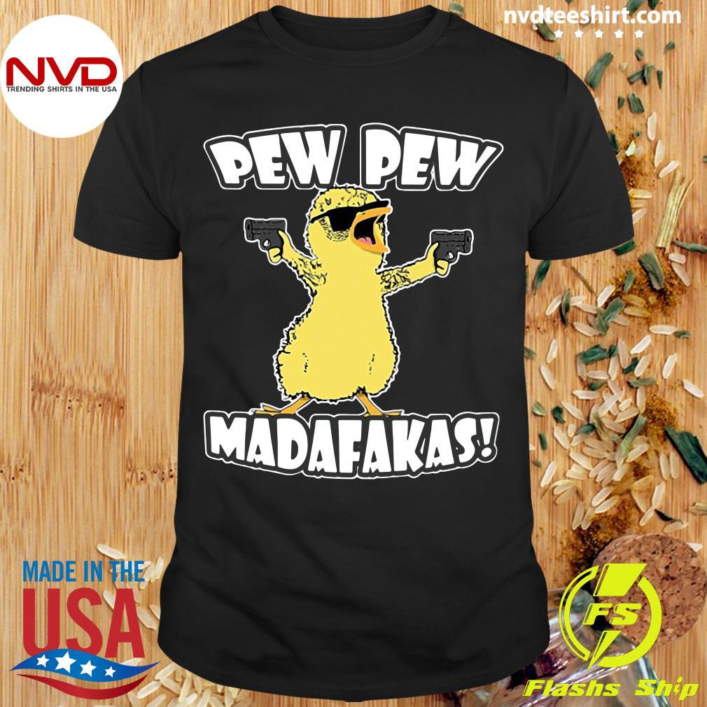 Funny Chicken Pew Pew Madafakas Shirt