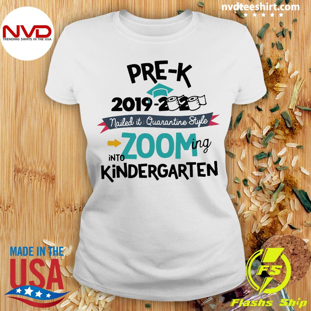 Funny Pre K 2019 2020 Nailed It Quarantine Style Into Zooming Into Kindergarten Shirt Ladies tee