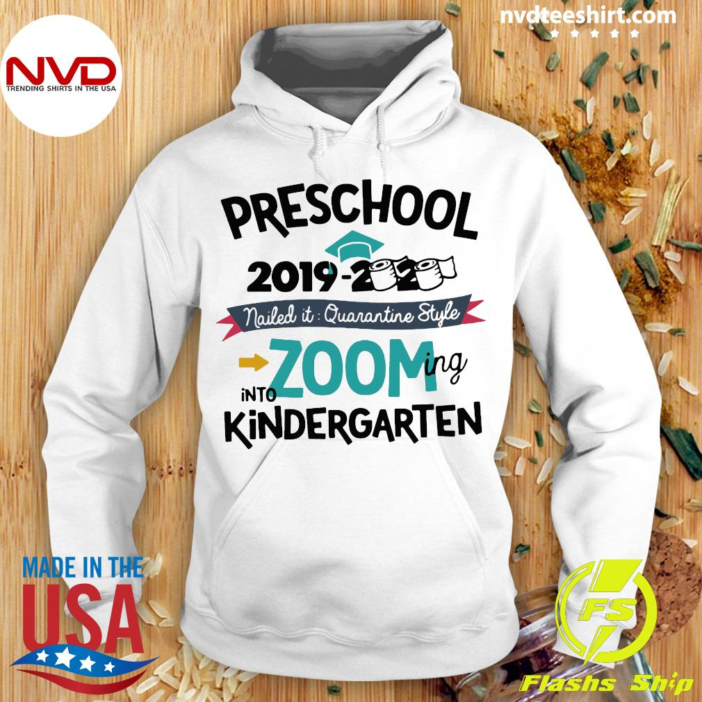 Funny Preschool 2019 2020 Nailed It Quarantine Style Into Zooming Into Kindergarten Shirt Hoodie