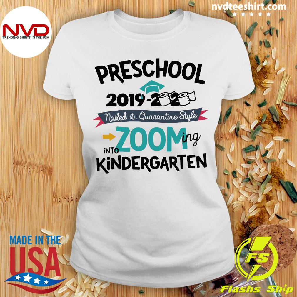Funny Preschool 2019 2020 Nailed It Quarantine Style Into Zooming Into Kindergarten Shirt Ladies tee