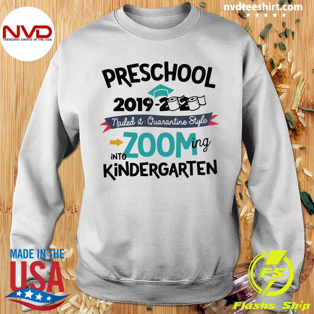 Funny Preschool 2019 2020 Nailed It Quarantine Style Into Zooming Into Kindergarten Shirt Sweater