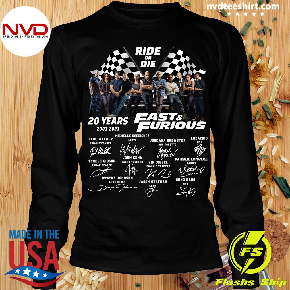 Funny Ride Or Die 20 Years 2001 2021 Fast And Furious Signatures Shirt Longsleeve